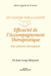Jean-Loup Mouysset - Efficacité de l'accompagnement thérapeutique - Des patients témoignent.