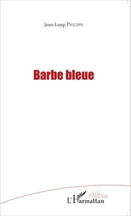 Jean-Loup Philippe - Barbe bleue.