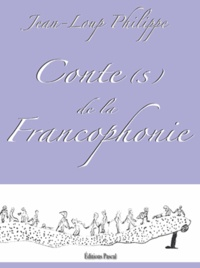 Jean-Loup Philippe - Conte(s) de la Francophonie.