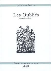 Jean-Loup Philippe - Les Oubliés - Roman ir.réaliste.