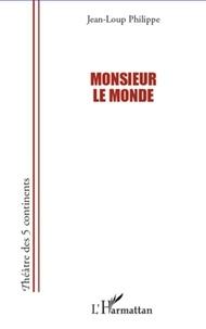 Jean-Loup Philippe - Monsieur le Monde.