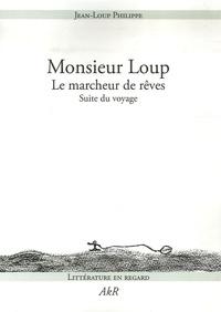 Jean-Loup Philippe - Monsieur Loup - Le marcheur de rêves - Suite du voyage.