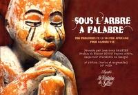 Jean-Loup Salètes - Sous l'arbre à palabre - 700 proverbes de la sagesse africaine pour aujourd'hui.