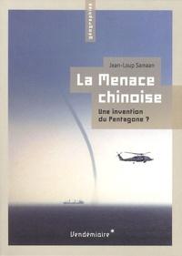 Jean-Loup Samaan - La Menace chinoise - Une invention du Pentagone ?.