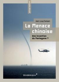 Jean-Loup Samaan - La Menace chinoise - Une invention du Pentagone?.