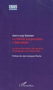 Jean-Loup Samaan - La RAND Corporation (1989-2009) - La reconfiguration des savoirs stratégiques aux Etats-Unis.