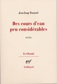 Jean-Loup Trassard - Cours d'eau peu considéré.