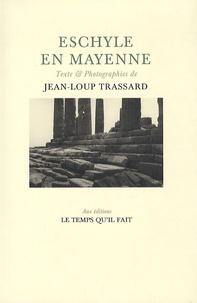 Jean-Loup Trassard - Eschylle en Mayenne.