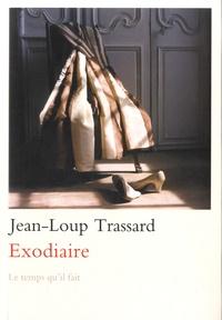 Jean-Loup Trassard - Exodiaire.