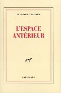 Jean-Loup Trassard - L'espace antérieur.