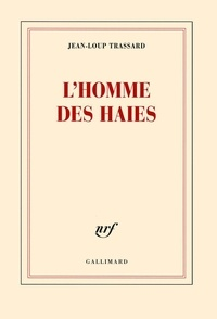 Jean-Loup Trassard - L'homme des haies.