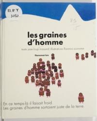 Jean-Loup Trassard et Florence Euvremer - Les graines d'homme.
