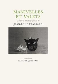 Jean-Loup Trassard - Manivelles et valets.