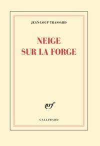 Jean-Loup Trassard - Neige sur la forge.
