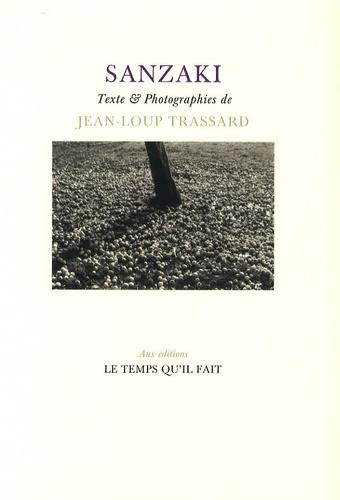 Jean-Loup Trassard - Sanzaki.