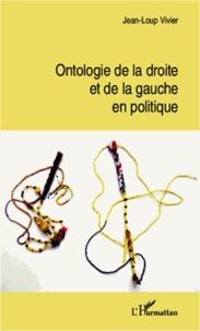 Jean-Loup Vivier - Ontologie de la droite et de la gauche en politique.