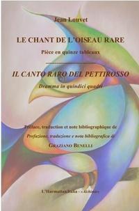 Jean Louvet - Chant de l'oiseau rare - piece en quinze tableaux - francais / italien.