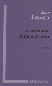 Jean Louvet - L'annonce faite à Benoit.