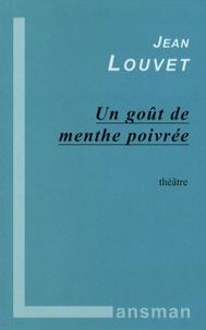 Jean Louvet - Un goût de menthe poivrée.