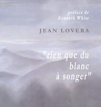Jean Lovera - Rien que du blanc à songer.