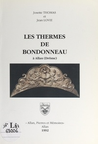 Jean Lovie et Josette Thomas - Les thermes de Bondonneau à Allan (Drôme).