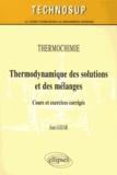Jean Lozar - Thermodynamique des solutions et des mélanges - Cours et exercices corrigés.