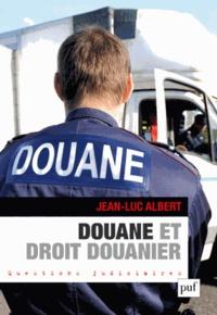 Jean-Luc Albert - Douane et droit douanier.