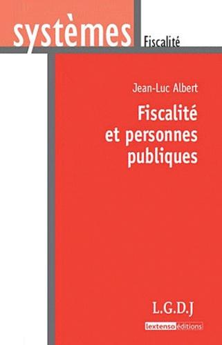 Jean-Luc Albert - Fiscalité et personnes publiques.