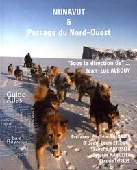 Jean-Luc Albouy - Nunavut & Passage du Nord-Ouest - Guide Atlas.