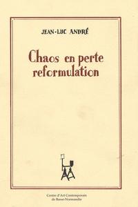Jean-Luc André - Chaos en perte reformulation.