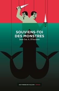 Jean-Luc André d' Asciano - Souviens-toi des monstres.