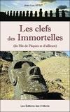 Jean-Luc Apsit - Les clefs des Immortelles - De l'île de Pâques et d'ailleurs.