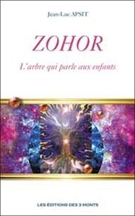 Jean-Luc Apsit - Zohor - L'arbre qui parle aux enfants.