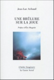 Jean-Luc Aribaud - Une brûlure sur la joue.