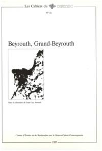 Jean-Luc Arnaud - Beyrouth, Grand Beyrouth.