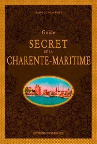 Jean-Luc Aubarbier - Guide secret de la Charente-Maritime.