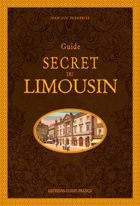 Jean-Luc Aubarbier - Guide secret du Limousin.