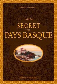 Jean-Luc Aubarbier - Guide secret du Pays Basque.