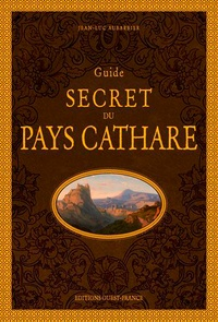 Jean-Luc Aubarbier - Guide secret du pays Cathare.