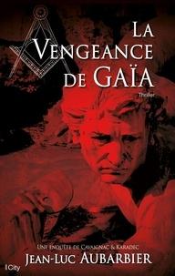 Jean-Luc Aubarbier - La vengeance de Gaïa.