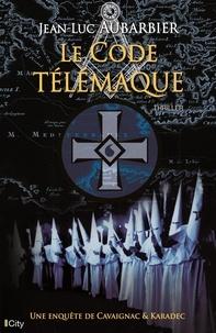 Jean-Luc Aubarbier - Le code Télémaque.