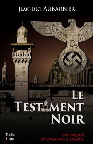 Jean-Luc Aubarbier - Le testament noir.