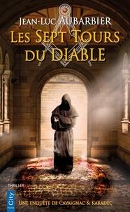 Jean-Luc Aubarbier - Les 7 tours du diable - Une enquête de Cavaignac & Karadec.