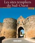 Jean-Luc Aubarbier - Les sites templiers du Sud-Ouest.