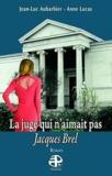 Jean-Luc Aubardier - La juge qui n'aimait pas Jacques Brel.