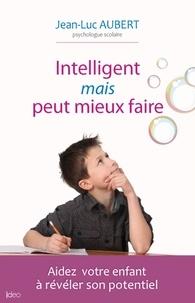 Jean-Luc Aubert - Intelligent mais peut mieux faire.