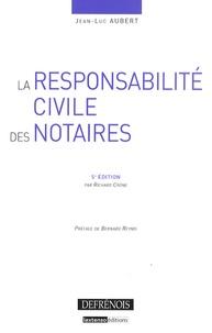 Jean-Luc Aubert - La responsabilité civile des notaires.