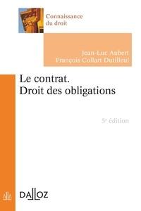 Jean-Luc Aubert et François Collart Dutilleul - Le contrat - Droit des obligations.