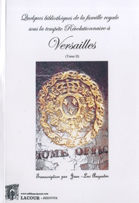 Galabria.be Quelques bibliothèques de la famille royale sous la tempête révolutionnaire àVersailles - Tome 2 Image