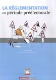 Jean-Luc Bally - La réglementation en période préélectorale.